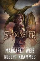 Spymaster : bestselling author margaret weis and robert krammes...