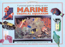 A Practical Guide to Setting Up Your Marine Tropical Aquarium