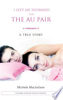 I left my husband for the au pair The Fascinating Autobiographical Account Of A British