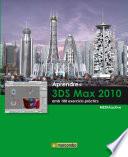 Aprendre 3DS Max 2010 amb 100 exercicis pr  ctics