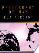 Philosophy of Man for Nursing' 2006 Ed.