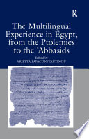 The Multilingual Experience in Egypt  from the Ptolemies to the Abbasids