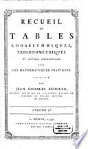 Recueil De Tables Logarithmiques, Trigonometriques Et Autres Necessaires Dans Les Mathematiques Pratiques