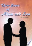 Three Loves of Adam and Eva