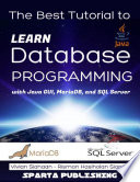 The Best Tutorial To Learn Database Programming With Java Gui Mariadb And Sql Server