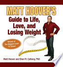 Matt Hoover s Guide to Life  Love  and Losing Weight