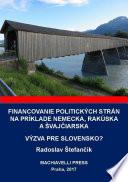 Financovanie politických strán na príklade Nemecka, Rakúska a Švajčiarska. Výzva pre Slovensko?