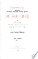 Dictionnaire Historique Chronologique, Géographique... Du Dauphiné de Guy Allard Publié Pour la Première Fois Et Dáprès Le Manuscrit Original Par H. Gariel. I