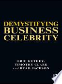 Demystifying Business Celebrity
