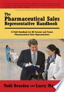The Pharmaceutical Sales Representative Handbook