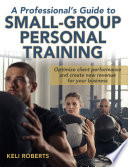 A Professional's Guide to Small-Group Personal Training
