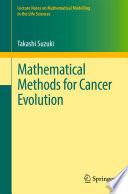 Mathematical Methods for Cancer Evolution