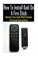 How to Install Kodi on a Fire Stick  Master Your Kodi with Simple Pictured Instructions