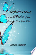 Reflective Words For The Illusive Soul  Awakening Your Inner Being