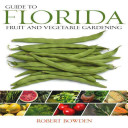 Guide to Florida Fruit   Vegetable Gardening