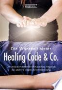 Die Wahrheit hinter Healing Code   Co