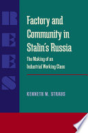 Factory and Community in Stalin   s Russia