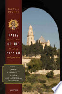 Paths of the Messiah and Sites of the Early Church from Galilee to Jerusalem
