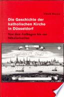 Die Geschichte der katholischen Kirche in Düsseldorf