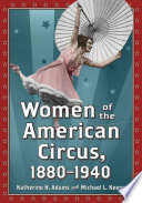 Women Of The American Circus, 1880Ð1940 : third to one half of...