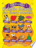 Big Book of Bulletin Boards for Every Month Of The Year