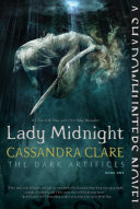 Lady Midnight Novel In Cassandra Clare S Newest Series