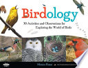 Birdology In Exploring The World Of