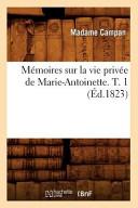 Memoires Sur La Vie Privee De Marie Antoinette