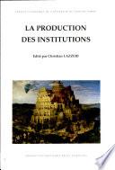 La production des institutions