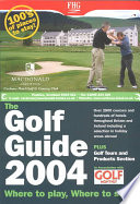 The Golf Guide 2004 Where to Play   Where to Stay in Britain   Ireland