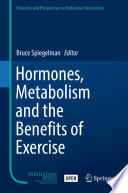 Hormones  Metabolism and the Benefits of Exercise