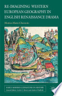 Re-imagining Western European Geography in English Renaissance Drama Sixteenth Century England And The Concomitant Involvement Of The