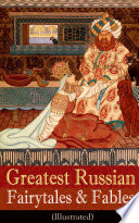 Greatest Russian Fairytales   Fables  Illustrated