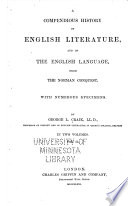 A compendious history of English literature  and of the English language  from the Norman conquest