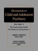 Handbook Of Child And Adolescent Psychiatry The Grade School Child