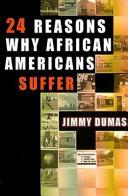 Twenty Four Reasons why African Americans Suffer