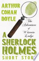 The Adventure of Wisteria Lodge  Sherlock Holmes Series