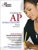 Cracking The AP WORLD HISTORY EXAM  2008 EDITION