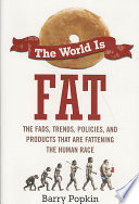 The World is Fat