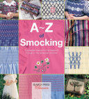 A-Z Of Smocking : step photographs. includes examples and...