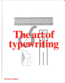 The Art Of Typewriting : art produced by artists, illustrators and writers...