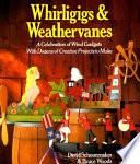 Whirligigs & Weathervanes
