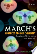 March's Advanced Organic Chemistry : ...
