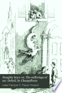 Naughty boys: or, The sufferings of mr. Delteil, by Champfleury