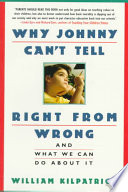 Why Johnny Can t Tell Right from Wrong