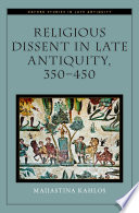 Religious Dissent in Late Antiquity, 350-450