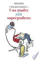 Cosas que le pasan a    Una madre SIN superpoderes