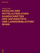 Katalog der Mittelalterlichen Handschriften der Universit  ts  und Landesbibliothek Bonn