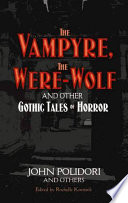 The Vampyre  the Werewolf and Other Gothic Tales of Horror