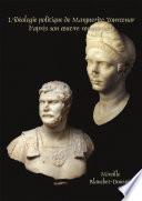 L   id  ologie politique de Marguerite Yourcenar d   apr  s son   uvre romanesque